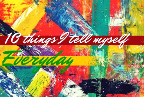 Things I Tell MyselfEveryday